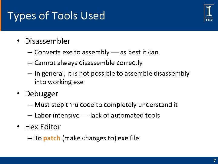 Types of Tools Used • Disassembler – Converts exe to assembly as best it