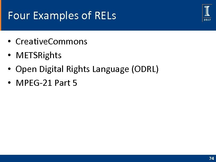 Four Examples of RELs • • Creative. Commons METSRights Open Digital Rights Language (ODRL)