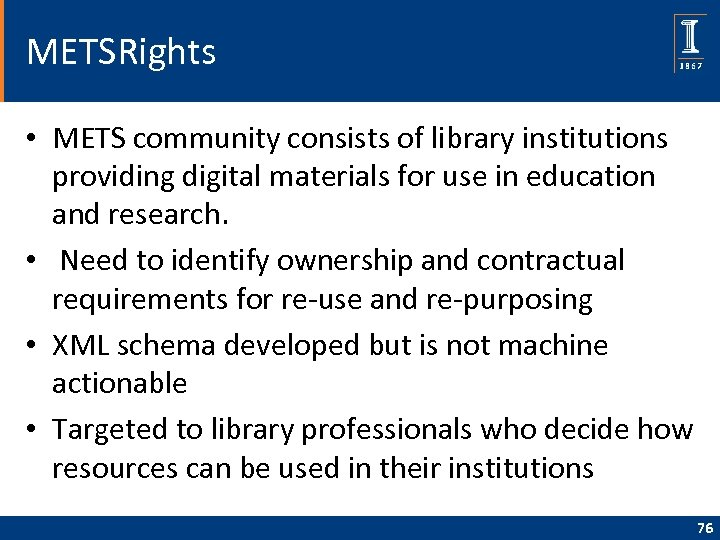 METSRights • METS community consists of library institutions providing digital materials for use in