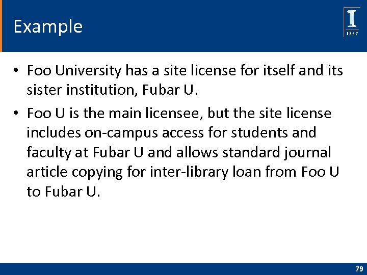 Example • Foo University has a site license for itself and its sister institution,