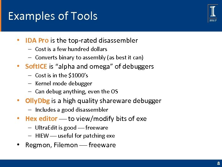 Examples of Tools • IDA Pro is the top-rated disassembler – Cost is a