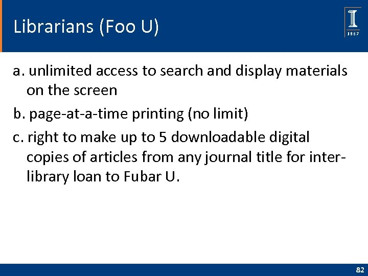 Librarians (Foo U) a. unlimited access to search and display materials on the screen