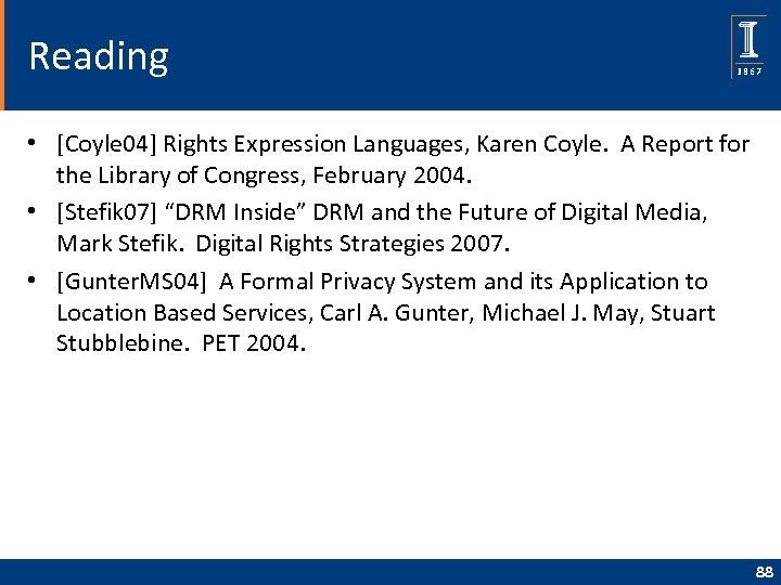 Reading • [Coyle 04] Rights Expression Languages, Karen Coyle. A Report for the Library