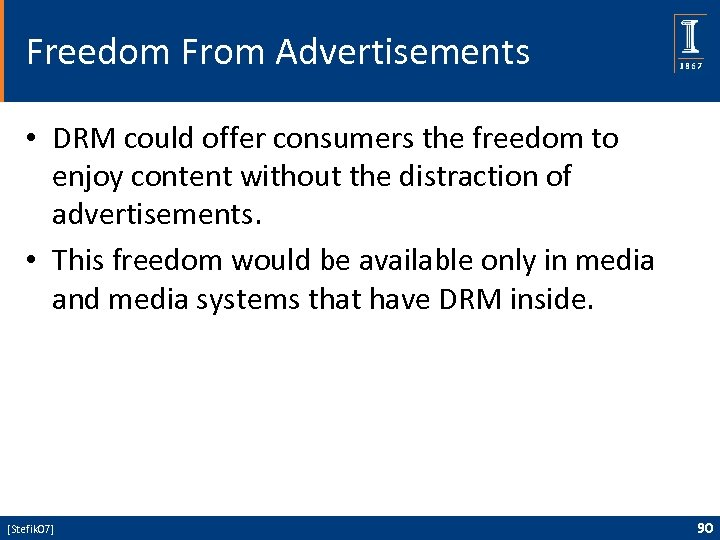 Freedom From Advertisements • DRM could offer consumers the freedom to enjoy content without