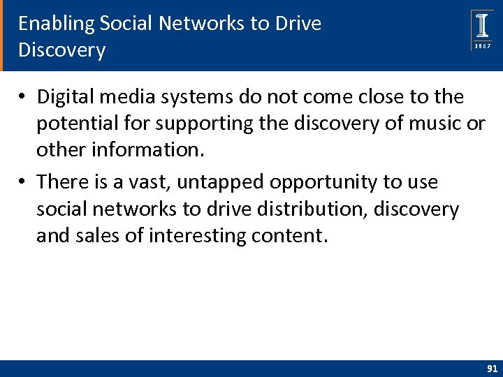 Enabling Social Networks to Drive Discovery • Digital media systems do not come close