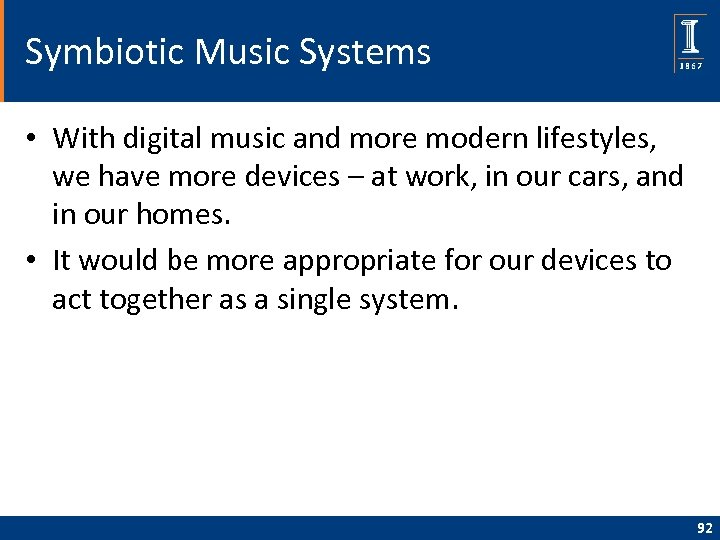 Symbiotic Music Systems • With digital music and more modern lifestyles, we have more