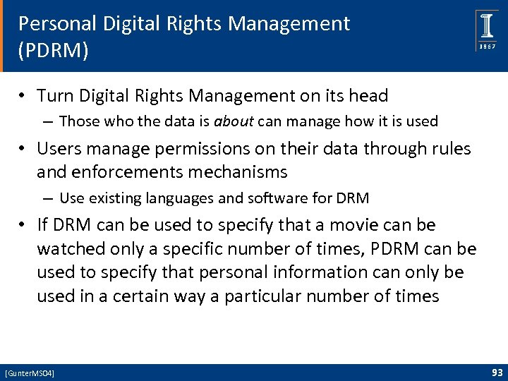 Personal Digital Rights Management (PDRM) • Turn Digital Rights Management on its head –