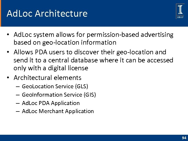 Ad. Loc Architecture • Ad. Loc system allows for permission-based advertising based on geo-location