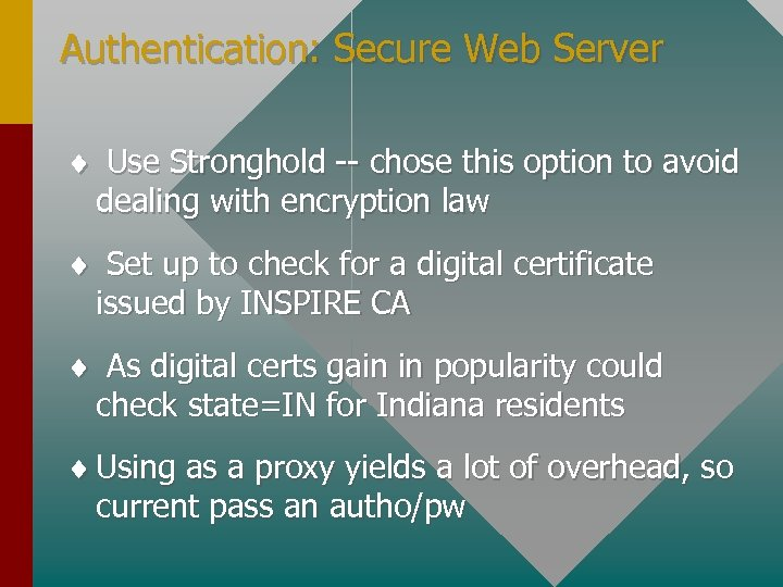 Authentication: Secure Web Server ¨ Use Stronghold -- chose this option to avoid dealing
