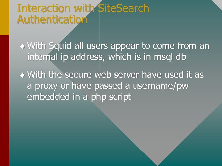 Interaction with Site. Search Authentication ¨ With Squid all users appear to come from