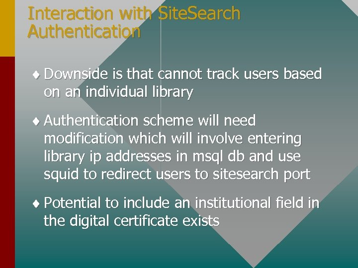 Interaction with Site. Search Authentication ¨ Downside is that cannot track users based on