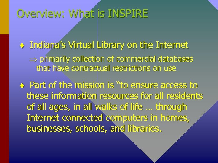 Overview: What is INSPIRE ¨ Indiana's Virtual Library on the Internet Þ primarily collection