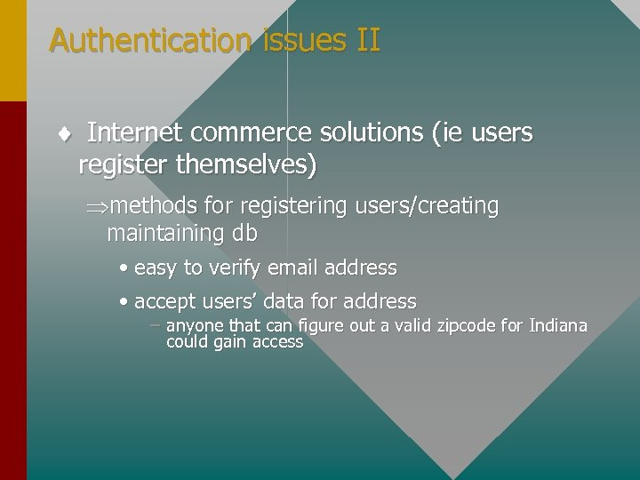 Authentication issues II ¨ Internet commerce solutions (ie users register themselves) Þmethods for registering
