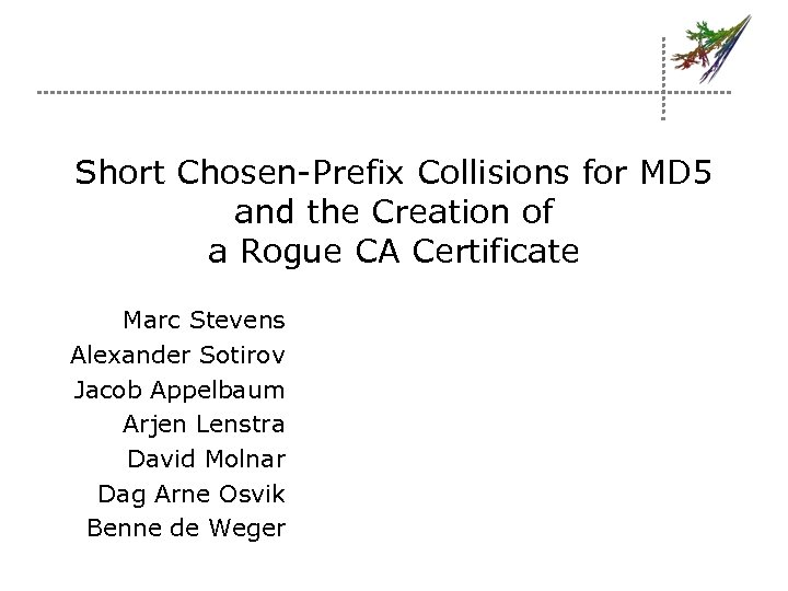 Short Chosen-Prefix Collisions for MD 5 and the Creation of a Rogue CA Certificate