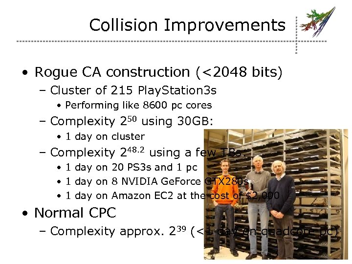 Collision Improvements • Rogue CA construction (<2048 bits) – Cluster of 215 Play. Station