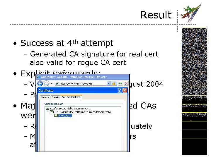 Result • Success at 4 th attempt – Generated CA signature for real cert