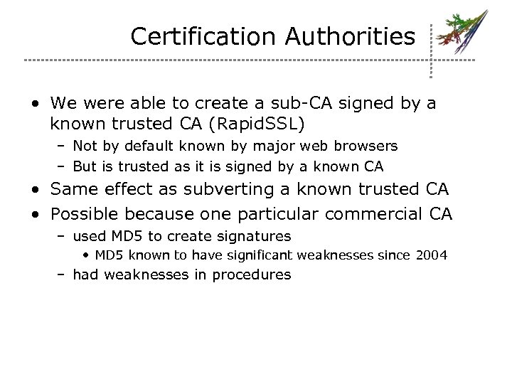 Certification Authorities • We were able to create a sub-CA signed by a known