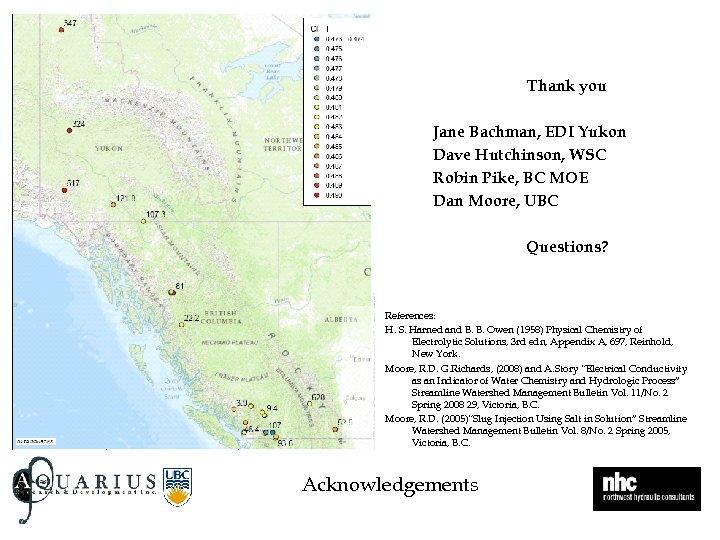 Thank you Jane Bachman, EDI Yukon Dave Hutchinson, WSC Robin Pike, BC MOE Dan