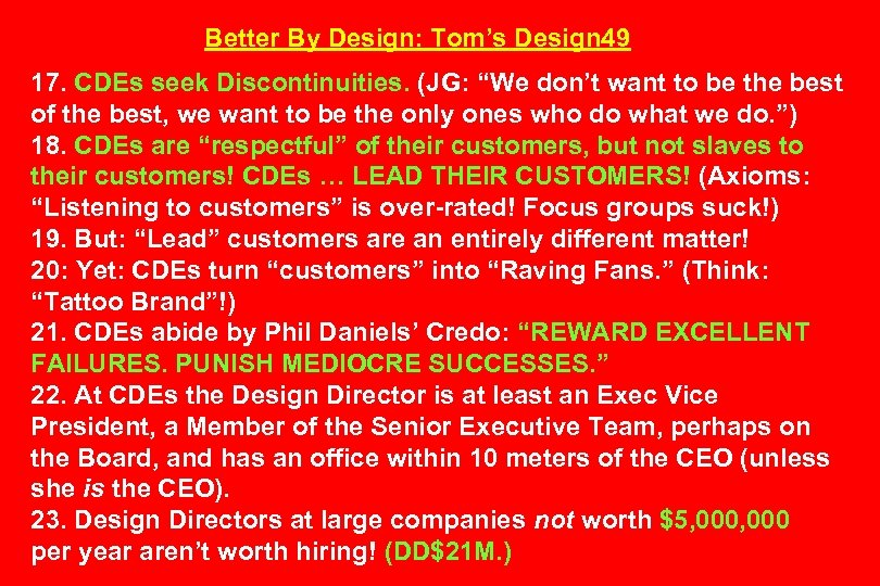 """Better By Design: Tom's Design 49 17. CDEs seek Discontinuities. (JG: """"We don't want"""
