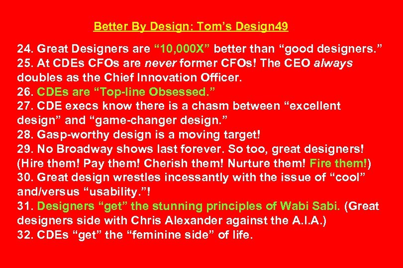 """Better By Design: Tom's Design 49 24. Great Designers are """" 10, 000 X"""""""