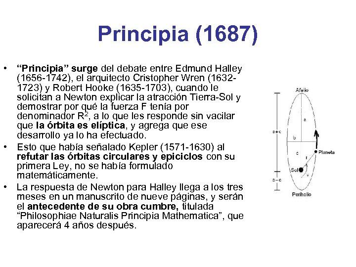 """Principia (1687) • """"Principia"""" surge del debate entre Edmund Halley (1656 -1742), el arquitecto"""