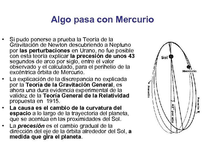 Algo pasa con Mercurio • Si pudo ponerse a prueba la Teoría de la