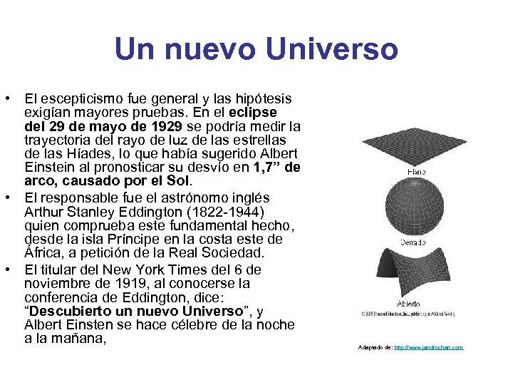 Un nuevo Universo • El escepticismo fue general y las hipótesis exigían mayores pruebas.