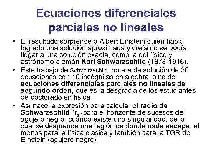 Ecuaciones diferenciales parciales no lineales • El resultado sorprende a Albert Einstein quien había