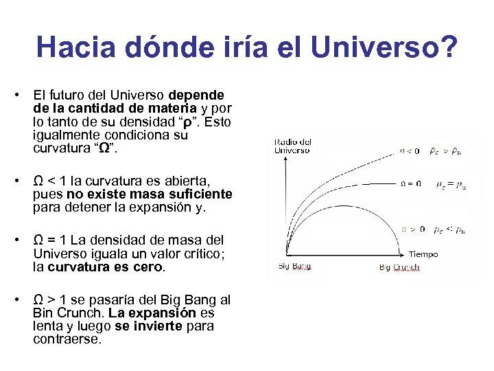 Hacia dónde iría el Universo? • El futuro del Universo depende de la cantidad