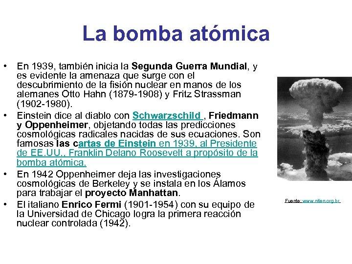 La bomba atómica • En 1939, también inicia la Segunda Guerra Mundial, y es