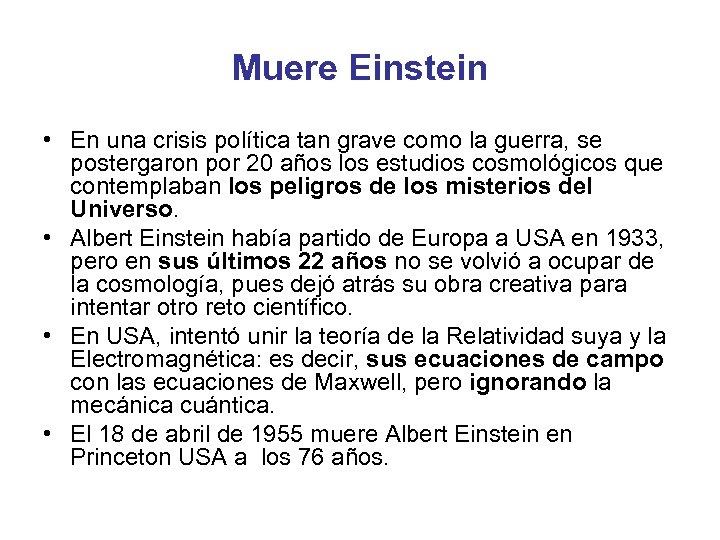 Muere Einstein • En una crisis política tan grave como la guerra, se postergaron