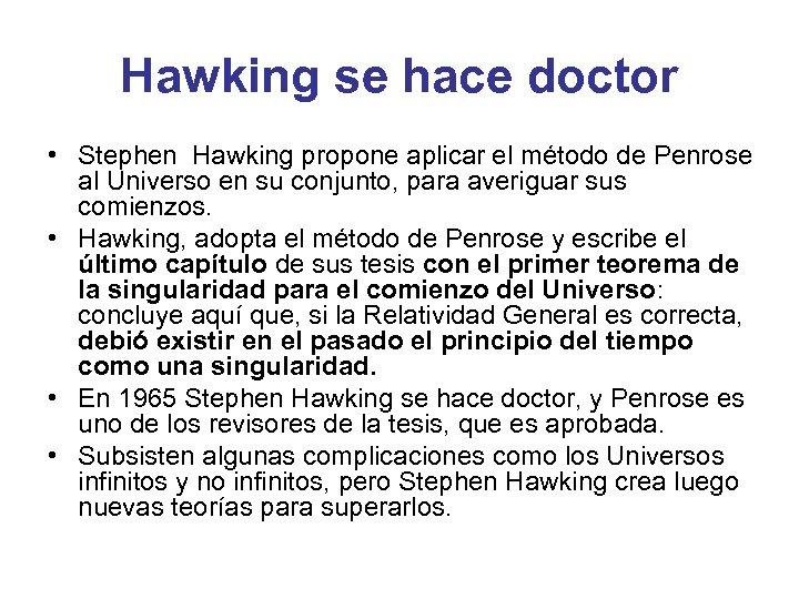 Hawking se hace doctor • Stephen Hawking propone aplicar el método de Penrose al