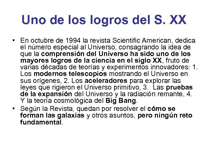 Uno de los logros del S. XX • En octubre de 1994 la revista