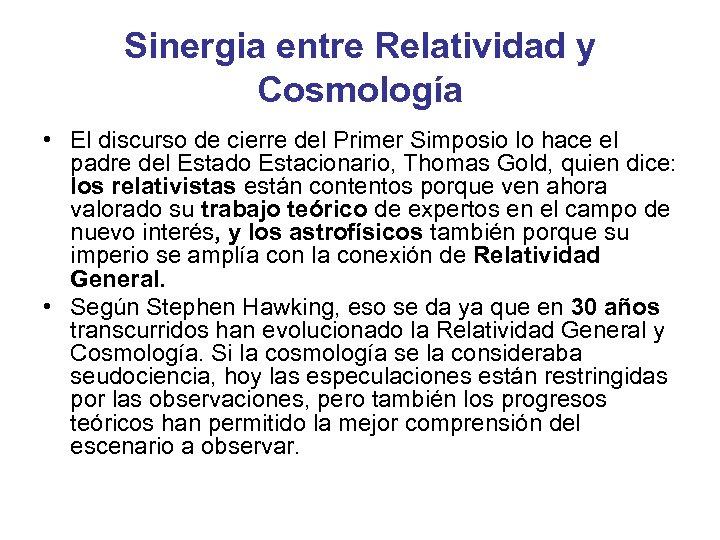 Sinergia entre Relatividad y Cosmología • El discurso de cierre del Primer Simposio lo