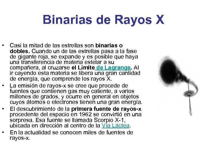 Binarias de Rayos X • Casi la mitad de las estrellas son binarias o