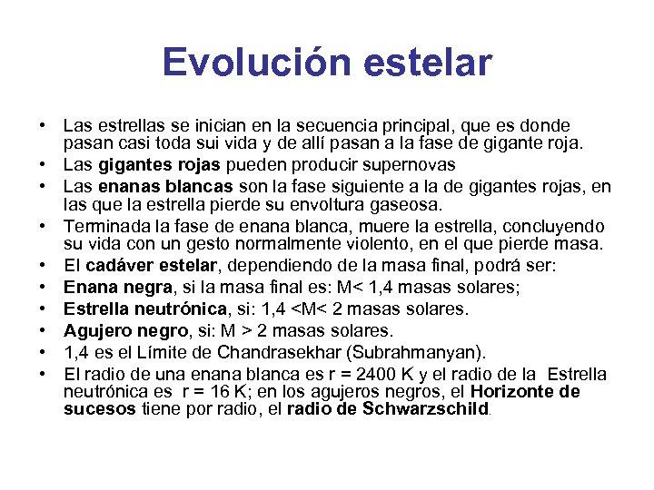 Evolución estelar • Las estrellas se inician en la secuencia principal, que es donde