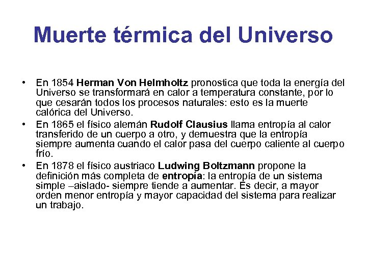 Muerte térmica del Universo • En 1854 Herman Von Helmholtz pronostica que toda la