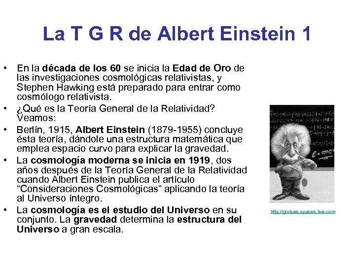 La T G R de Albert Einstein 1 • En la década de los