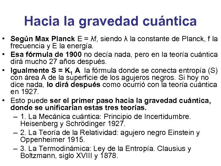 Hacia la gravedad cuántica • Según Max Planck E = λf, siendo λ la