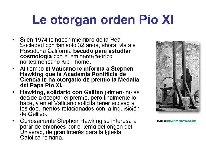 Le otorgan orden Pío XI • Si en 1974 lo hacen miembro de la