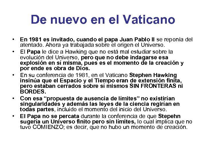 De nuevo en el Vaticano • En 1981 es invitado, cuando el papa Juan