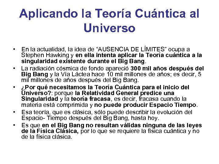 """Aplicando la Teoría Cuántica al Universo • En la actualidad, la idea de """"AUSENCIA"""