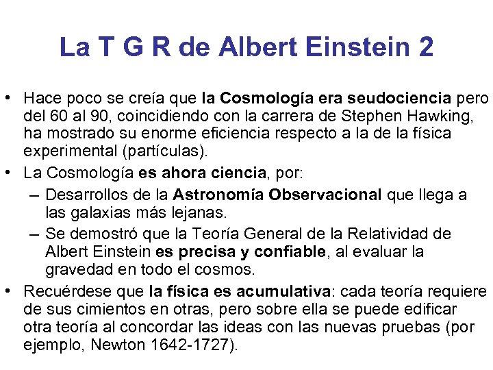 La T G R de Albert Einstein 2 • Hace poco se creía que