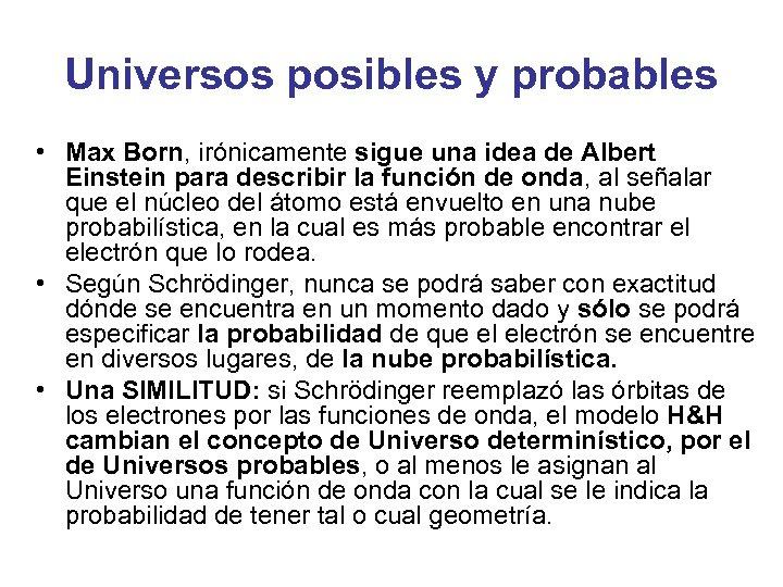 Universos posibles y probables • Max Born, irónicamente sigue una idea de Albert Einstein