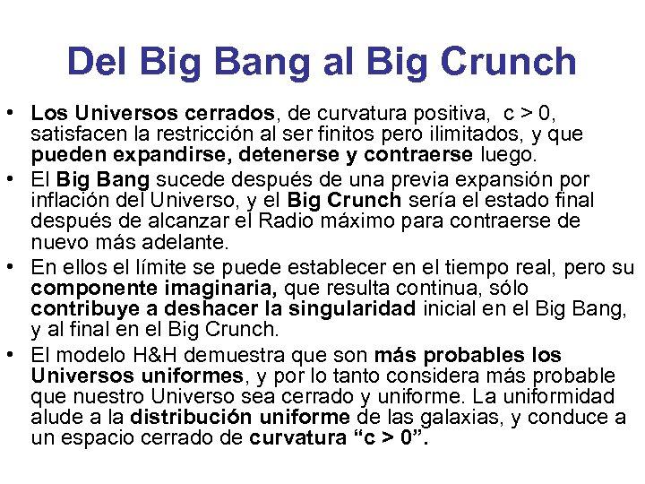 Del Big Bang al Big Crunch • Los Universos cerrados, de curvatura positiva, c
