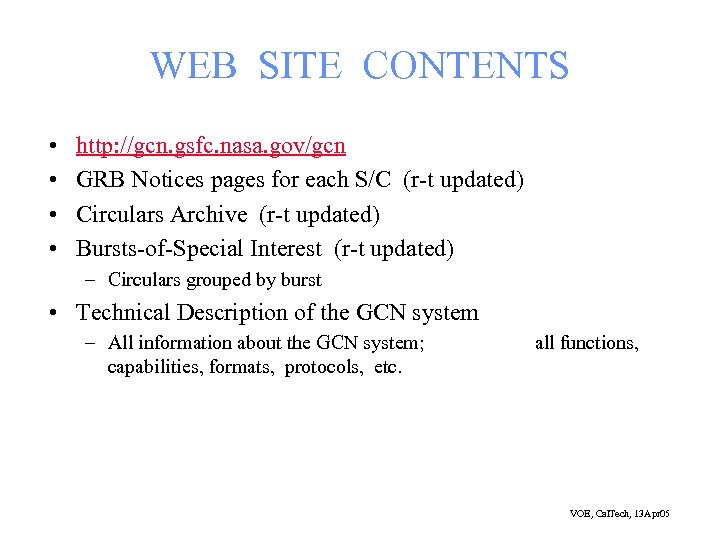 WEB SITE CONTENTS • • http: //gcn. gsfc. nasa. gov/gcn GRB Notices pages for
