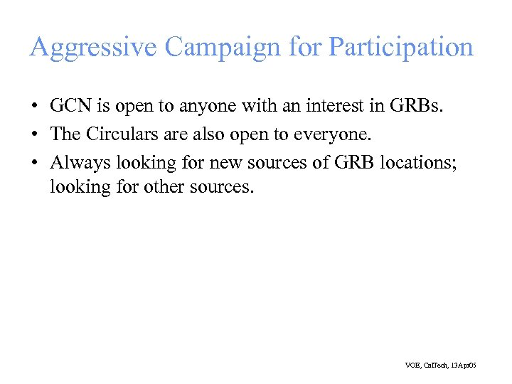 Aggressive Campaign for Participation • GCN is open to anyone with an interest in