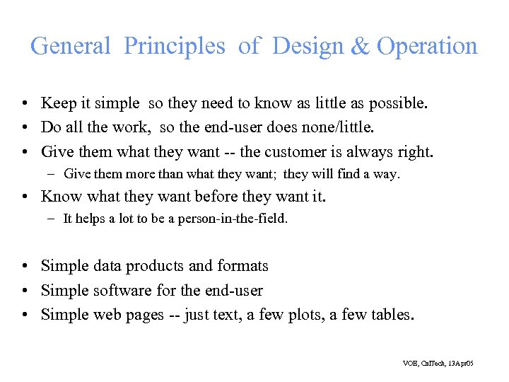 General Principles of Design & Operation • Keep it simple so they need to