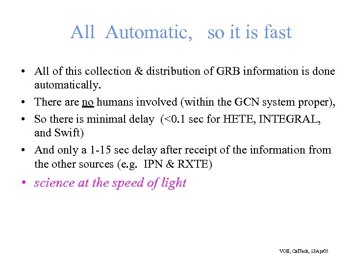 All Automatic, so it is fast • All of this collection & distribution of