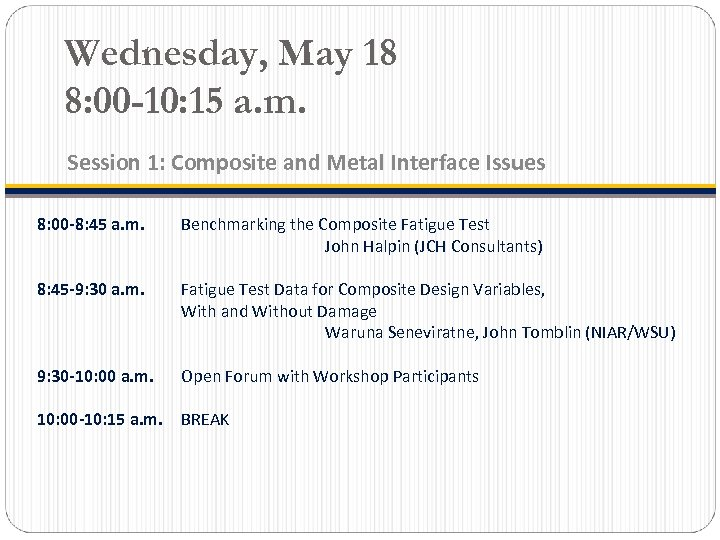 Wednesday, May 18 8: 00 -10: 15 a. m. Session 1: Composite and Metal
